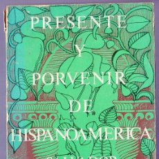 Libros: PRESENTE Y PORVENIR DE HISPANOAMERICA. SALVADOR DE MADARIAGA. EDIT. SUDAMERICANA. BUENOS AIRES. 1974. Lote 39916084