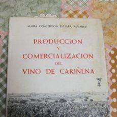 Libros: + CARIÑENA PRODUCCION Y COMERCIALIZACIÓN DEL VINO CONCEPCIÓN ESTELLA. 114 PAGINAS AÑO 1982. Lote 39945450