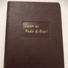Libros: VIAGEM AO REDOR DO BRASIL 1875 -1878. DR. JOÂO SEVERIANO DA FONSECA. 2º VOLUME. 1881.. Lote 39947634