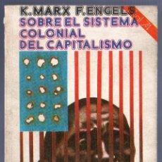 Libros: SOBRE EL SISTEMA COLONIAL DEL CAPITALISMO. CARLOS MARX - F. ENGELS. AKAL EDITORES. MADRID. 1976.. Lote 80664006