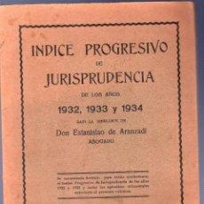 Libros: INDICE PROGRESIVO DE JURISPRUDENCIA DE LOS AÑOS 1932, 1933 Y 1934. D. ESTANISLAO DE ARANZADI. PAMPLO. Lote 40029156
