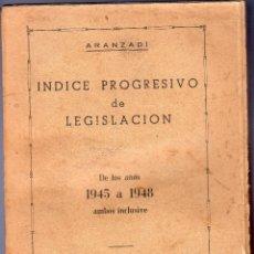 Libros: INDICE PROGRESIVO DE LEGISLACIÓN DE LOS AÑOS 1945 - 1948. EDITORIAL ARANZADI. PAMPLONA. 1949.. Lote 40045526