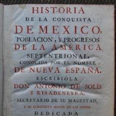 Libros: HISTORIA DE LA CONQUISTA DE MEXICO, POBLACION, Y PROGRESOS DE LA AMERICA SEPTENTRIONAL, CONOCIDA POR. Lote 40138107