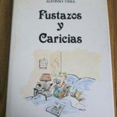 Libros: FUSTAZOS Y CARICIAS - POR ALFONSO USSIA - PROLOGO EMILIO ROMERO.. Lote 40416559