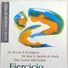 Libros: EJERCICIO Y SALUD: CÓMO MANTENERSE EN FORMA CON EL EJERCICIO FÍSICO. Lote 40436607