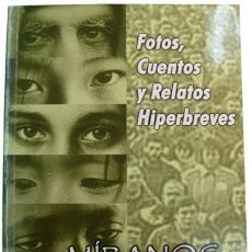 Libros: MÍRANOS. FOTOS CUENTOS Y RELATOS HIPERBREVES. Lote 37704863