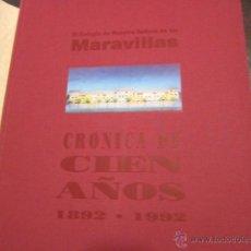 Libros: COLEGIO NUESTRA SRA. DE LAS MARAVILLAS, CRÓNICA DE 100 AÑOS. 1892 - 1992. MEDIDA: 25 X 32 CMS.. Lote 40444721