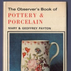 Libros: THE OBSERVER'S BOOK OF POTTERY & PORCELAIN. MARY AND GEOFFREY PAYTON. . Lote 40475126