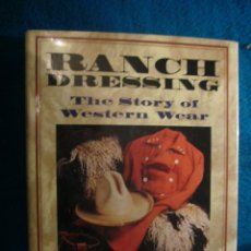 Libros: M. JEAN GREENLAW: - RANCH DRESSING. THE STORY OF WESTERN WEAR - (NEW YORK, 1993). Lote 40523898