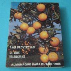 Libros: LA VIDA VALENCIANA 1984. ALMANAQUE PARA EL AÑO 1985. LAS PROVINCIAS. Lote 40680507