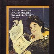 Libros: LA VOZ DE LAS MUJERES: LA PRENSA MADRILEÑA Y LOS DISCURSOS DE GENERO ( 1740 - 1931 ). Lote 179171577