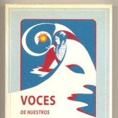 Libros: VOCES DE NUESTROS ANTEPASADOS. ENSEÑANZAS DEL PUEBLO CHEROQUI -DHYANI YWAHOO- (INDIOS AMERICANOS).. Lote 40767528