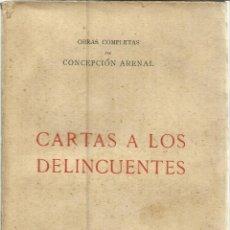 Libros: CARTAS A LOS DELINCUENTES. CONCEPCIÓN ARENAL. LIBRERÍA DE VICTORIANO SUÁREZ. MADRID. 1924. Lote 40966272