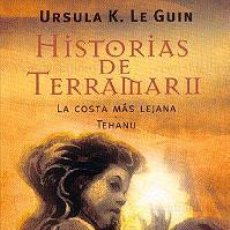 Libros: HISTORIAS DE TERRAMAR II : LA COSTA MÁS LEJANA TEHANU DE URSULA K. LE GUIN EDICIONES BOOKET. Lote 41003054
