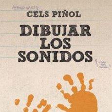 Libros: DIBUJAR LOS SONIDOS DE CELS PIÑOL PLANETA DE AGOSTINI. Lote 41003507