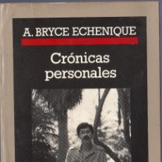 Libros: CRÓNICAS PERSONALES. A. BRYCE ECHENIQUE. EDITORIAL ANAGRAMA. S.A. BARCELONA. 1988.. Lote 41090356