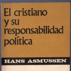 Libros: EL CRISTIANO Y SU RESPONSABILIDAD POLÍTICA. HANS ASMUSSEN. EDICIONES TAURUS, S. A. MADRID. 1969.. Lote 41394963