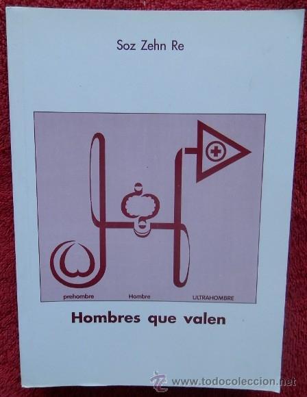 HOMBRES QUE VALEN - SOZ ZEHN RE (Libros sin clasificar)