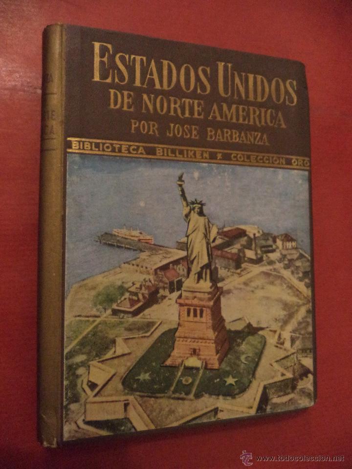 ESTADOS UNIDOS DE NORTE AMÉRICA. JOSE BARBANZA. EDITORIAL ATLANTIDA. BUENOS AIRES. 1943. (Libros sin clasificar)