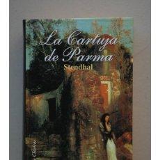 Libros: LA CARTUJA DE PARMA - STENDHAL. Lote 180444457