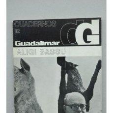 Libros: CUADERNOS GUADALIMAR.-- Nº 12 : NÚMERO DEDICADO A ALIGI SASSU. Lote 42107216