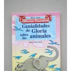 Libros: GENIALIDADES DE GLORIA SOBRE LOS ANIMALES - FUERTES, GLORIA. Lote 42127387