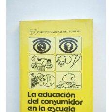 Libros: LA EDUCACIÓN DEL CONSUMIDOR EN LAS ESCUELA - COOPERATIVA DE CONSUMO EROSKI. Lote 42130449
