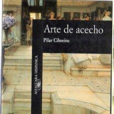Libros: EL ARTE DE ACECHO. PILAR CIBREIRO. EDICIONES ALFAGUARA. MADRID. 1990. Lote 42281463