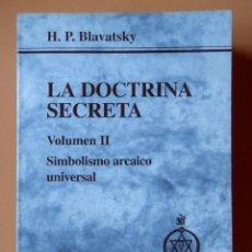 Libros: LA DOCTRINA SECRETA. SÍNTESIS DE LA CIENCIA, LA RELIGIÓN Y LA FILOSOFÍA. VOLUMEN II. SIMBOLISMO ARCA. Lote 42479199