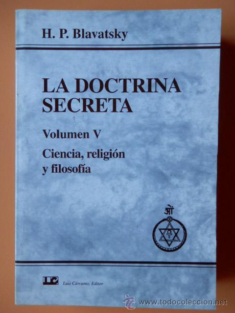LA DOCTRINA SECRETA. SÍNTESIS DE LA CIENCIA, LA RELIGIÓN Y LA FILOSOFÍA. VOLUMEN V. CIENCIA, RELIGIÓ (Libros sin clasificar)
