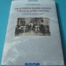 Libros: LAS AUTOPISTAS MADRID - VALENCIA Y VALENCIA - XÀTIVA (1925/1936). F.J. RODRÍGUEZ Y J.M. MENÉNDEZ. Lote 42535230