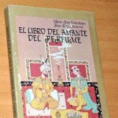Libros: EL LIBRO DEL AMANTE DEL PERFUME - SERIE EL CUERNO DE LA ABUNDANCIA - Nº 10 - AÑO 1987. Lote 42561645