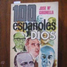 Libros: 100 ESPAÑOLES Y DIOS JOSÉ Mª GIRONELLA PLAZA & JANES 1976 543 PÁGINAS CASTELLANO. Lote 42668682