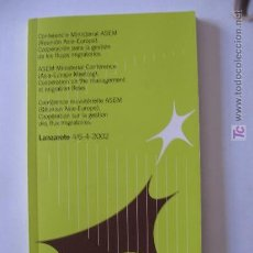 Libros: CONFERENCIA MINISTERIAL (ASEM) DE COOPERACIÓN PARA LA GESTÓN DE LOS FLUJOS MIGRATORIOS (2002).. Lote 26754437