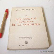 Libros: GONZALO GONZALEZ DE LA GONZALERA. JOSE MARIA DE PEREDA 1943. Lote 43031770
