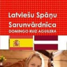 Libros: LATVIEŠU SPANU SARUNVARDNICA. Lote 43156958
