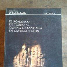 Libros: EL ROMÁNICO EN TORNO AL CAMINO DE SANTIAGO EN CASTILLA Y LEÓN. VOL. V DE LA BIBLIOTECA EL NORTE DE C. Lote 43204315