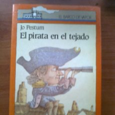 Libros: EL PIRATA EN EL TEJADO-JO PESTUM-EL BARCO DE VAPOR-SM. Lote 43293957
