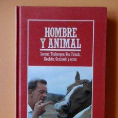 Libros: HOMBRE Y ANIMAL - LORENZ, TINBERGEN, VON FRISCH, KOEHLER, GRZIMEK Y OTROS. Lote 284026343