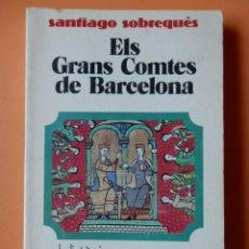Libros: ELS GRANS COMTES DE BARCELONA - SANTIAGO SOBREQUÉS. Lote 43322140