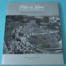 Libros: FALLES DE XÀTIVA, ÚLTIM QUART DE SEGLE. FOTOGRAFIES D'ANTONI MARZAL. JUNTA LOCAL FALLERA. Lote 135422738