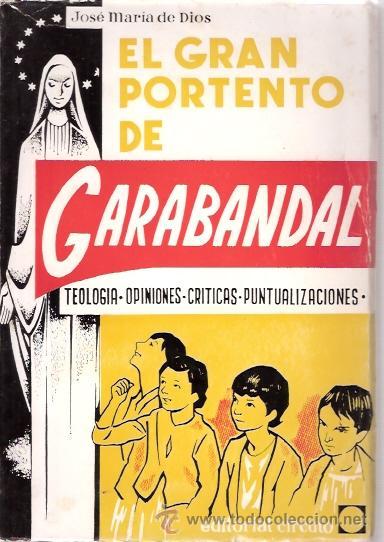 EL GRAN PORTENTO DE GARABANDAL / JOSE MARIA DE DIOS / EDITORIAL CIRCULO, 1969 / ESTUPENDO ESTADO (Libros sin clasificar)