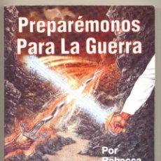 Libros: PREPARÉMONOS PARA LA GUERRA -REBECCA BROWN, M.D.(DOCTORA EN MEDICINA)-. Lote 43681258