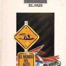 Libros: EL MUNDO DEL AUTOMÓVIL. COLECCIONABLE DE EL PAÍS. DIRECCIÓN DE IGNACIO LEWIN. (1989). Lote 43706328