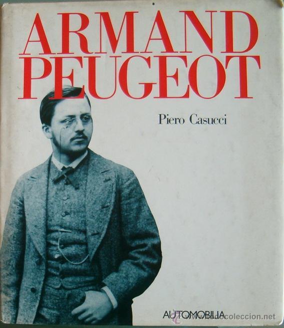 PIERO CASUCCI. ARMAND PEUGEOT. RM65762. (Libros sin clasificar)