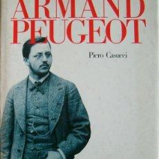 Libros: PIERO CASUCCI. ARMAND PEUGEOT. RM65762. . Lote 43771478