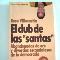 Libros: EL CLUB DE LAS SANTAS - ROSA VILLACASTÍN 2ª EDIC. 1993. Lote 44085388