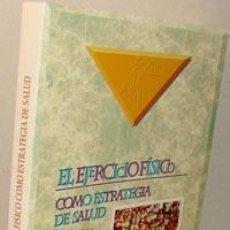 Libros: EL EJERCICIO FÍSICO COMO ESTRATEGIA DE SALUD - ÁNGEL MARTÍN PASTOR. Lote 41778506