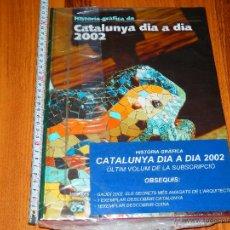 Libros: CATALUNYA DIA A DIA 2002 HISTORIA GRAFICA DE NUEVO PRECINTADO LIBRO. Lote 44247403