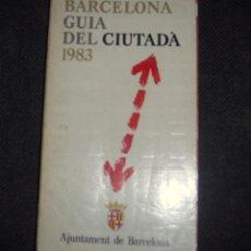 Libros: LIBRO BARCELONA GUIA DEL CIUTADÀ. AJUNTAMENT DE BARCELONA 1983. Lote 44430970